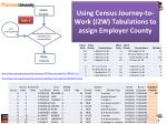 using census journey to work j2w tabulations to assign employer county