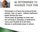 be determined to maximize your time