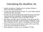 calculating the deadline 6a