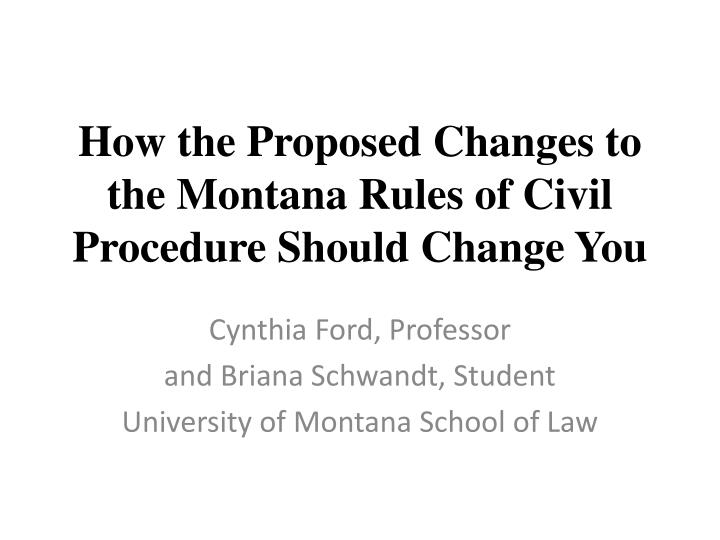 how the proposed changes to the montana rules of civil procedure should change you n.