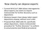 now clearly can depose experts