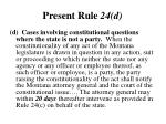 present rule 24 d