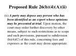 proposed rule 26 b 4 a ii