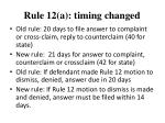 rule 12 a timing changed