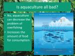 is aquaculture all bad