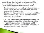 how does earth jurisprudence differ from existing environmental law