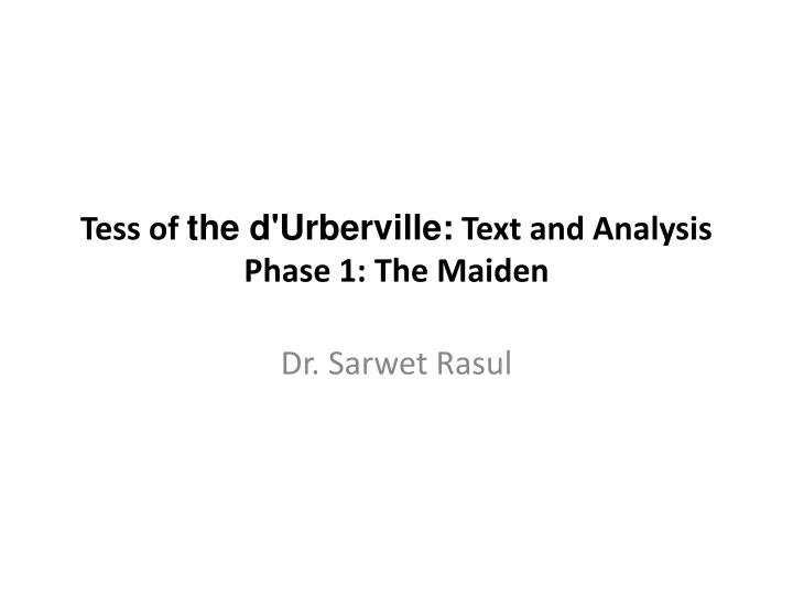 tess of the d urberville text and analysis phase 1 the maiden n.
