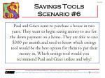 savings tools scenario 6