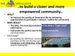 to build a closer and more empowered community