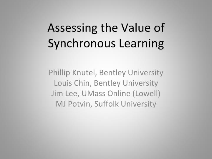 assessing the value of synchronous learning n.