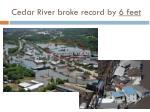 cedar river broke record by 6 feet