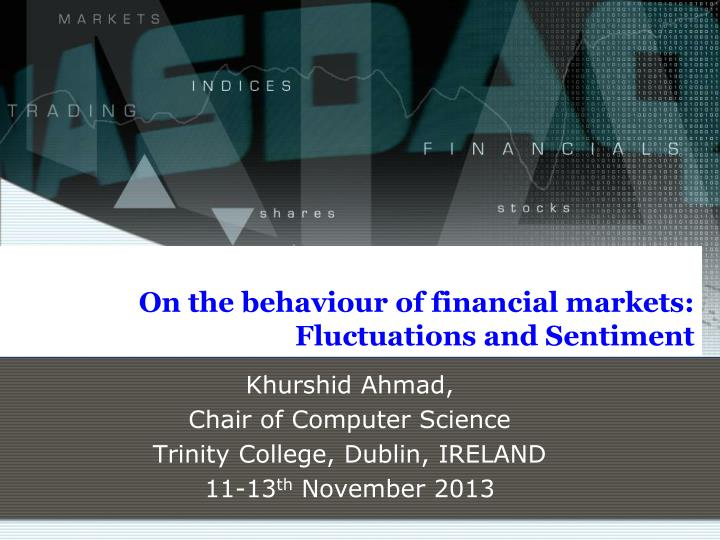 on the behaviour of financial markets fluctuations and sentiment n.