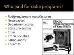 who paid for radio programs