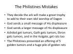 the philistines mistakes