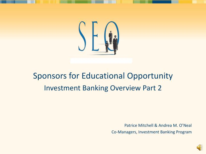 sponsors for educational opportunity investment banking overview part 2 n.
