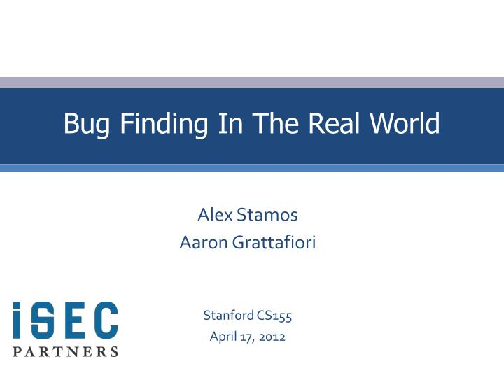 Bug finding in the real world