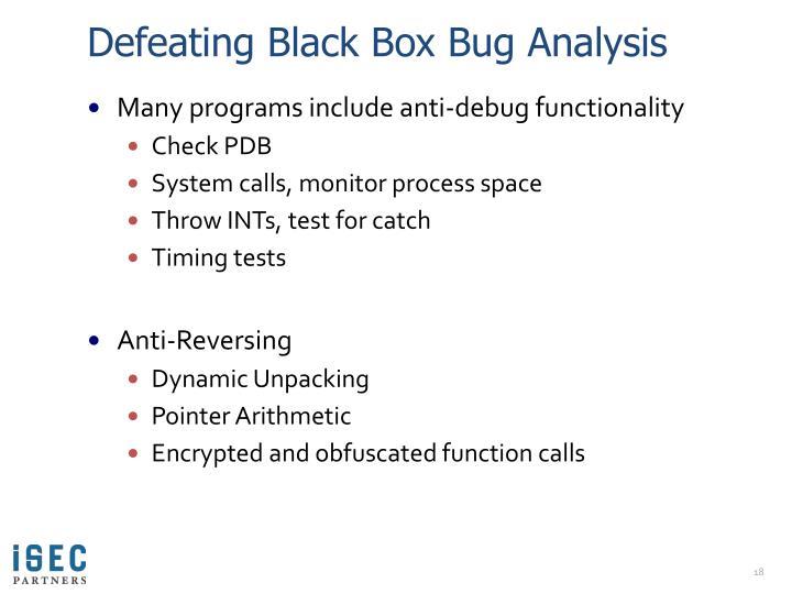 Defeating Black Box Bug Analysis