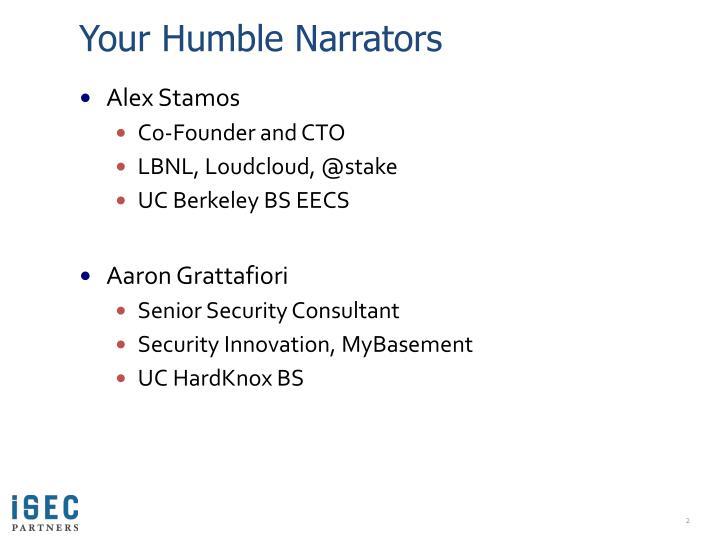 Your humble narrators