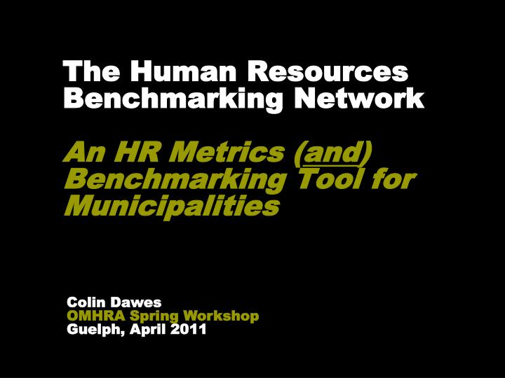 the human resources benchmarking network an hr metrics and benchmarking tool for municipalities n.