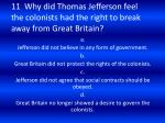 11 why did thomas jefferson feel the colonists had the right to break away from great britain