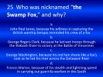 25 who was nicknamed the swamp fox and why