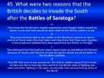 45 what were two reasons that the british decides to invade the south after the battles of saratoga