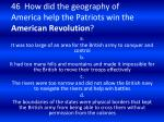 46 how did the geography of america help the patriots win the american revolution