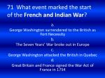 71 what event marked the start of the french and indian war
