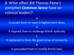 8 what effect did thomas paine s pamphlet common sense have on colonial leaders