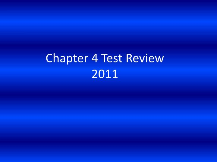 chapter 4 test review 2011 n.