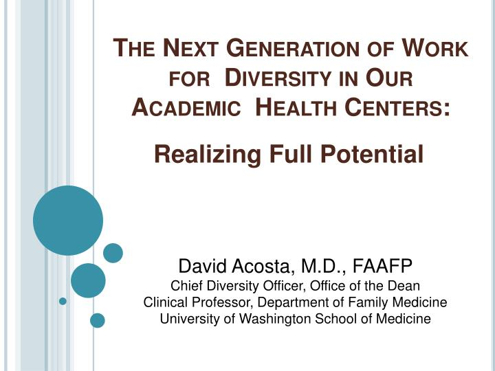 the next generation of work for diversity in our academic health centers n.