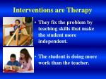 interventions are therapy