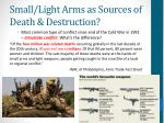 small light arms as sources of death destruction