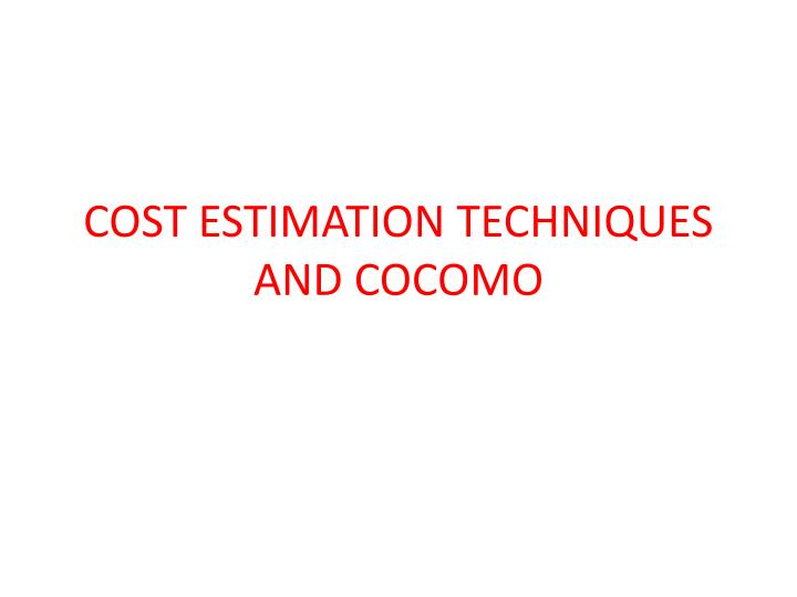 cost estimation techniques and cocomo n.