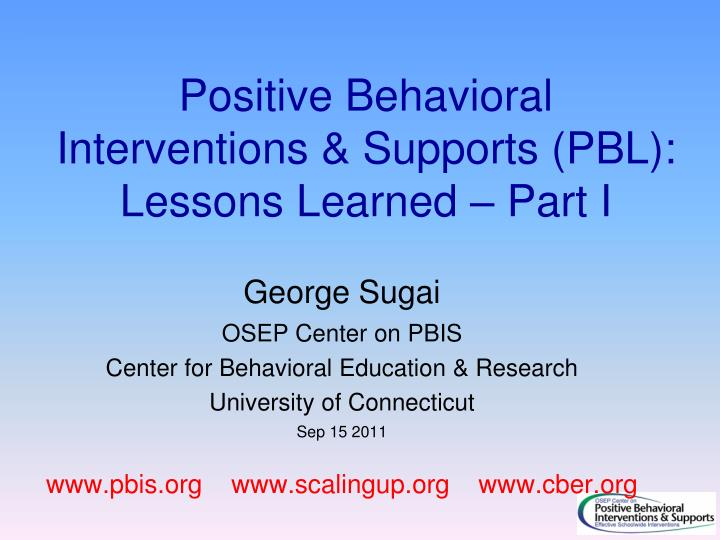 positive behavioral interventions supports pbl lessons learned part i n.