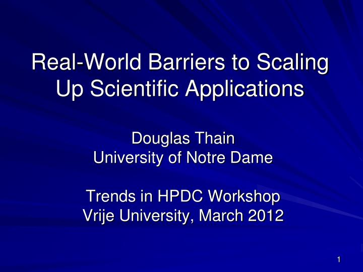 real world barriers to scaling up scientific applications n.