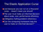 the elastic application curse
