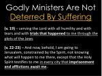 godly ministers are not deterred by suffering