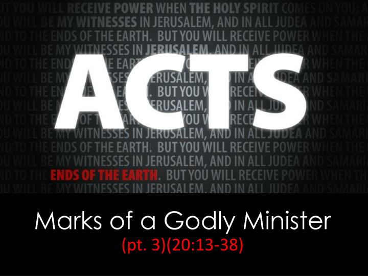 marks of a godly minister pt 3 20 13 38 n.