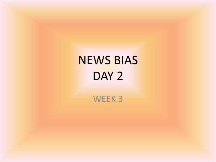news bias day 2 n.