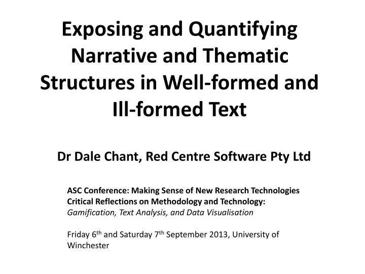 exposing and quantifying narrative and thematic structures in well formed and ill formed text n.