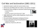 civil war and sectionalism 1861 1911