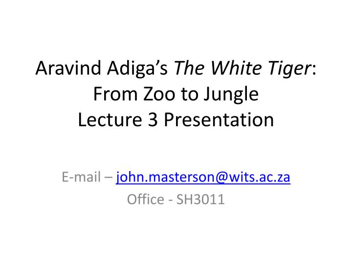 aravind adiga s the white tiger from zoo to jungle lecture 3 presentation n.