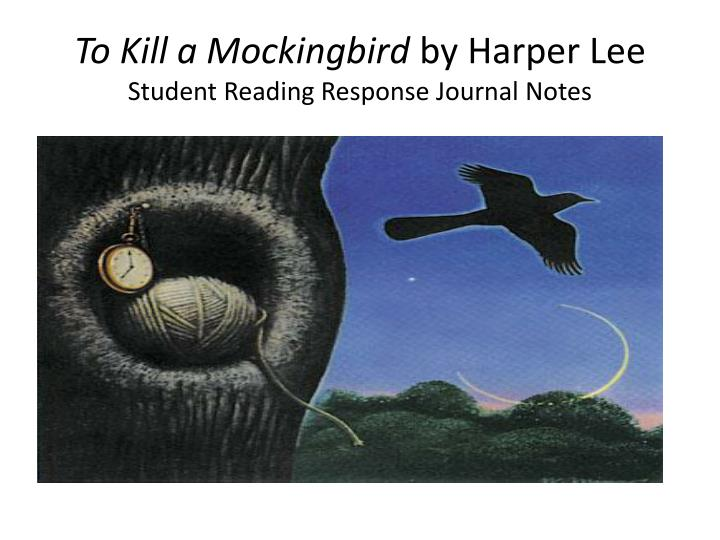 to kill a mockingbird by harper lee student reading response journal notes n.
