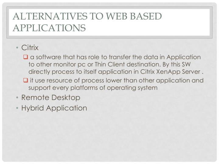 Alternatives to Web Based Applications