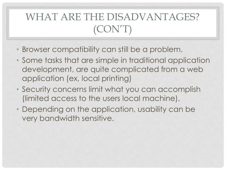 What are the Disadvantages? (