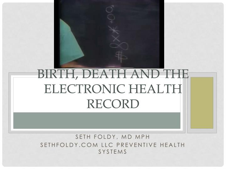 birth death and the electronic health record n.