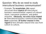 question why do we need to study intercultural business communication1