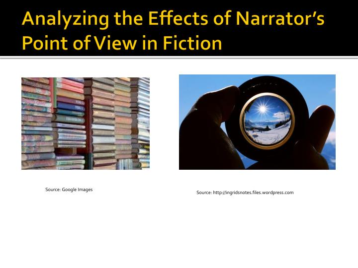 analyzing the effects of narrator s point of view in fiction n.