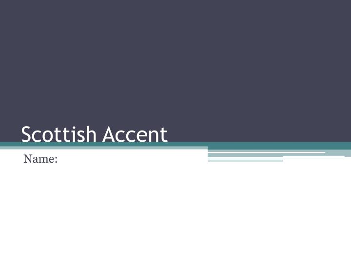 scottish accent n.